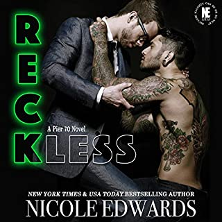 Reckless     Pier 70, Book 1              By:                                                                                                                                 Nicole Edwards                               Narrated by:                                                                                                                                 Rich Miller                      Length: 9 hrs and 28 mins     15 ratings     Overall 4.3