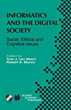 Informatics and the Digital Society: Social, Ethical and Cognitive Issues (IFIP Advances in Information and Communication Technology Book 116)