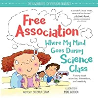 Free Association Where My Mind Goes During Science Class (Adventures of Everyday Geniuses)