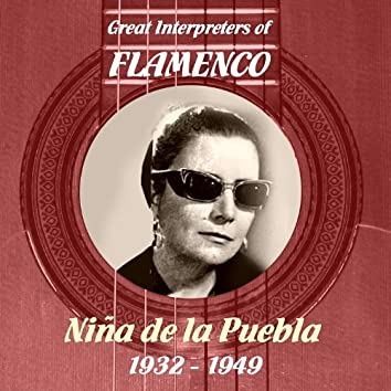 Great Interpreters of Flamenco -  Niña de la Puebla [1932 - 1949]