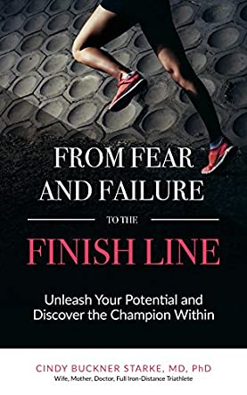 From Fear and Failure, To the Finish Line