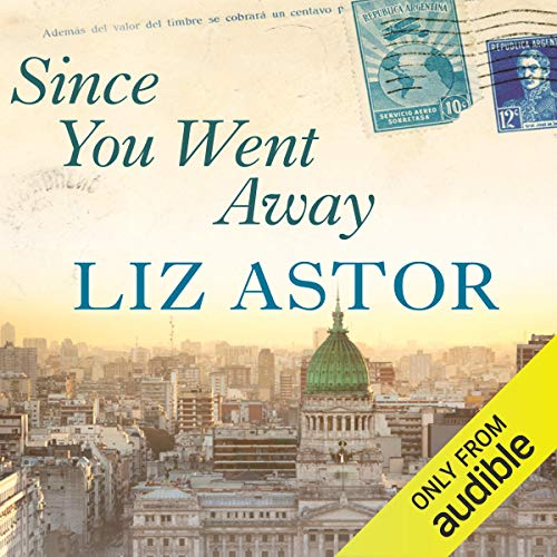 Since You Went Away                   By:                                                                                                                                 Liz Astor                               Narrated by:                                                                                                                                 Carole Boyd,                                                                                        Sian Thomas                      Length: 9 hrs and 25 mins     Not rated yet     Overall 0.0