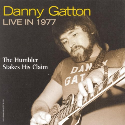 Danny Gatton Live in 1977 - The Humbler Stakes His Claim