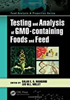Testing and Analysis of GMO-containing Foods and Feed (Food Analysis & Properties)