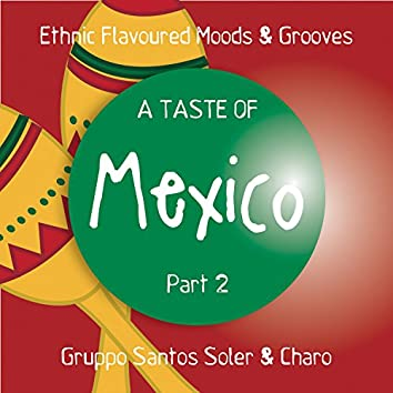 A Taste of Mexico, Pt. 2 (Ethnic Flavoured Moods & Grooves)