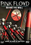 The Story of Pink Floyd - Behind the Wall - Inside the Minds of Pink Floyd - Roger Waters, Syd Barrett , David Gilmour, Richard Wright and Nick Mason [DVD] [Reino Unido]