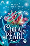 Coral & Pearl: Die Krone des Meeres von Mara Rutherford