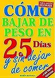 COMO BAJAR DE PESO EN 25 DIAS SIN DEJAR DED COMER:...
