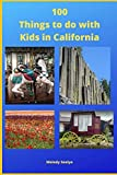 100 Things to do with Kids in California