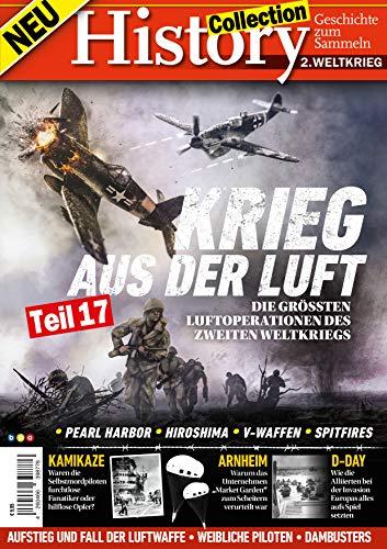 History Collection Teil 17: Krieg aus der Luft - Die größten Luftoperationen des zweiten Weltkriegs