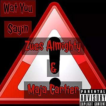 Wat You Sayin' (feat. Maja Cartier)