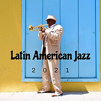 Latin American Jazz 2021