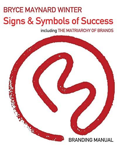 Signs & Symbols of Success: Branding Manual (Second Edition)