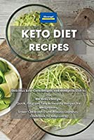 Keto Diet Recipes: Delicious Low-Carb Recipes and Ketogenic Diet to Live the Keto Lifestyle. Quick, Easy and Simple Healthy Recipes for Weight Loss, Lower Cholesterol and Reverse Diabetes. Cookbook for Beginners.
