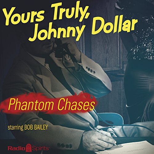 Johnny Dollar: Phantom Chases audiobook cover art