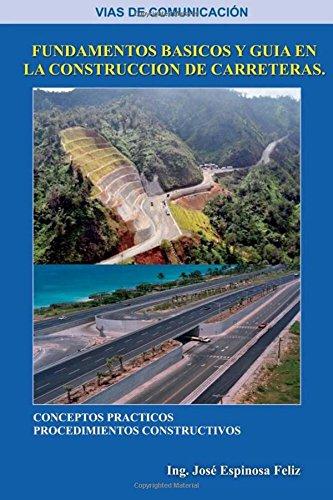 Las vías de comunicación: Fundamentos Basicos y Guia en la Construccion de Carretera