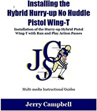 Installing a Pistol No Huddle, Hurry Up Offense