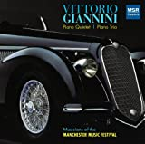 Vittorio Giannini: Quintet for Piano and Strings; Trio for Piano and Strings [World Premiere Recordings]