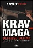 Le Krav-Maga - Tome 3, Défense ultime Gestion du stress et self-défense en cas d'agression
