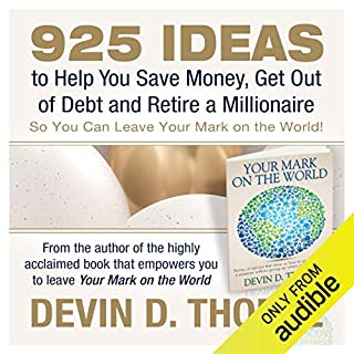 925 Ideas to Help You Save Money, Get Out of Debt and Retire a Millionaire So You Can Leave Your Mark on the World audiobook cover art