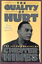 The Quality of Hurt: The Early Years : The Autobiography of Chester Himes by Chester B. Himes (1990-08-02)