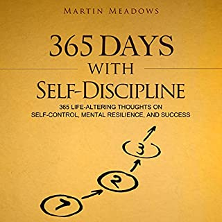 365 Days With Self-Discipline     365 Life-Altering Thoughts on Self-Control, Mental Resilience, and Success              Written by:                                                                                                                                 Martin Meadows                               Narrated by:                                                                                                                                 John Gagnepain                      Length: 13 hrs and 49 mins     2 ratings     Overall 4.5