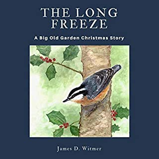 The Long Freeze: A Big Old Garden Christmas Story cover art