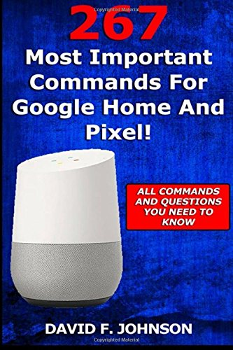 267 Most Important Commands For Google Home And Pixel