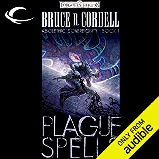 Plague of Spells     Forgotten Realms: Abolethic Sovereignty, Book 1              By:                                                                                                                                 Bruce R. Cordell                               Narrated by:                                                                                                                                 John Pruden                      Length: 9 hrs and 59 mins     49 ratings     Overall 4.4