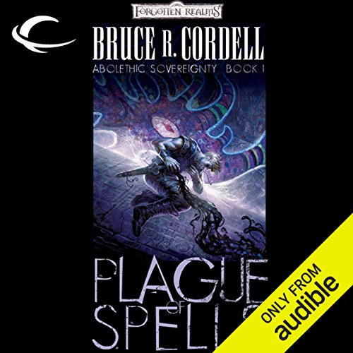Plague of Spells     Forgotten Realms: Abolethic Sovereignty, Book 1              By:                                                                                                                                 Bruce R. Cordell                               Narrated by:                                                                                                                                 John Pruden                      Length: 9 hrs and 59 mins     47 ratings     Overall 4.4