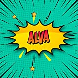 Alva: Draw Your Own Comic Super Hero Adventures with this Personalized Vintage Theme Birthday Gift Pop Art Blank Comic Storyboard Book for Alva | 150 pages with variety of templates