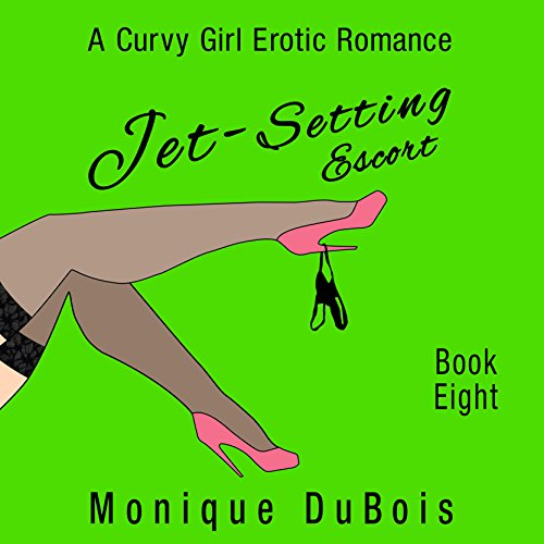 Jet-Setting Escort: A Curvy Girl Erotic Romance (Book 8) audiobook cover art
