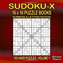 Sudoku X Puzzle Books 16 x 16 Letters and Numbers - 100 Hard Puzzles Volume 1: large 8.5 x 8.5 inch Book Layout – 100 16 x 16 Sudoku X Puzzles - Bonus ... Puzzle Books 16 x 16 - 100 Hard Puzzles)