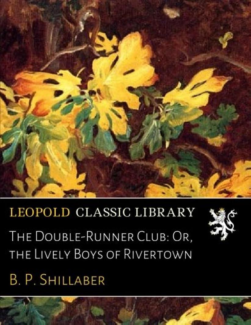 酔って指令空のThe Double-Runner Club: Or, the Lively Boys of Rivertown