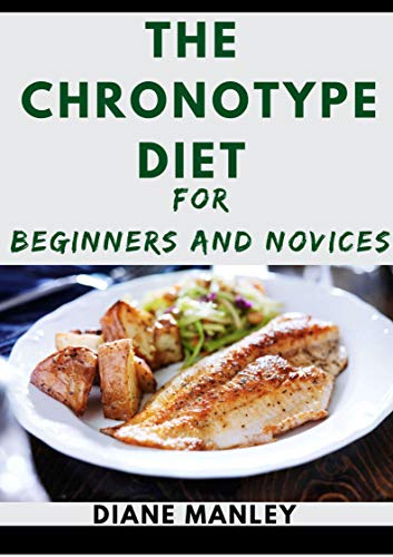The Chronotype Diet For Beginners And Novices
