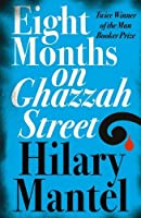 Eight Months on Ghazzah Street by Hilary Mantel(2005-06-07)