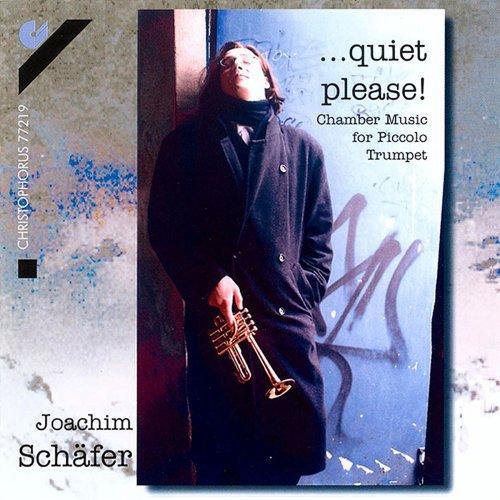 Quiet Please (Kammermusik für Piccolo-Trompete)