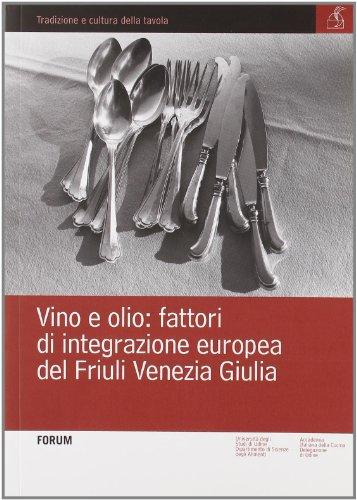 Vino e olio: fattori di integrazione europea del Friuli Venezia Giulia