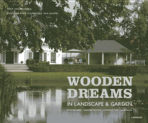 Wooden Dreams: In Landscape and Garden