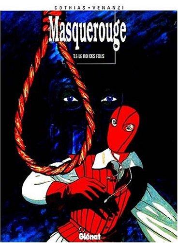 Masquerouge - Tome 05: Le Roy des fous