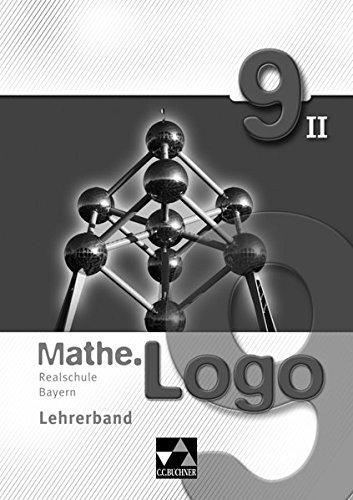 Mathe.Logo – Realschule Bayern / Mathe.Logo Bayern LB 9/II