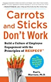 Carrots and Sticks Don't Work: Build a Culture of Employee Engagement with the Principles of RESPECT (English Edition)