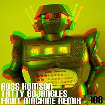 Tatty Bojangles (Fruit Machine Remix)