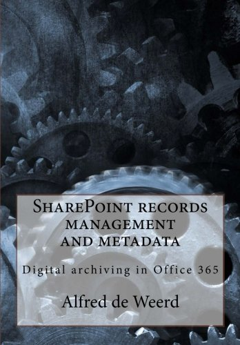 Compare Textbook Prices for SharePoint records management and metadata: Digital archiving in Office 365  ISBN 9781519202680 by Weerd, Alfred de