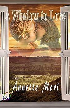 A Window to Love by [Annette Mori]
