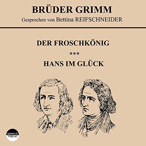 Der Froschkönig / Hans im Glück audiobook cover art