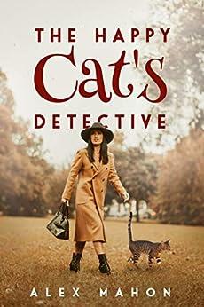 The Happy Cat's Detective by [Alex Mahon]