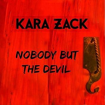 Nobody but the Devil