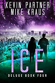 Ice: Deluge Book 4: (A Thrilling Post-Apocalyptic Survival Story) by [Kevin Partner, Mike Kraus]