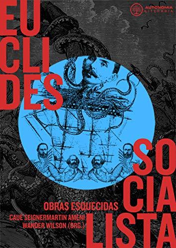 Euclides socialista: Obras Esquecidas